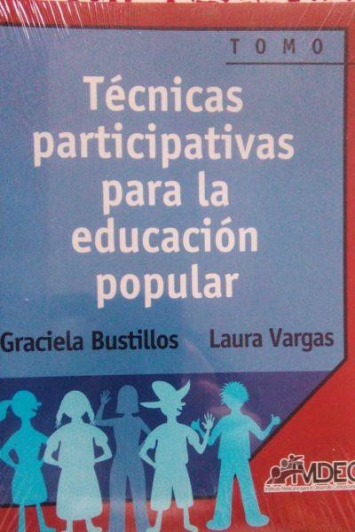 TÉCNICAS PARTICIPATIVAS PARA LA EDUCACIÓN POPULAR. TOMO 1