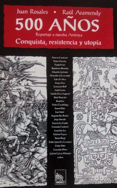 500 AÑOS: REPORTAJE A NUESTRA AMÉRICA