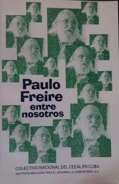PAULO FREIRE ENTRE NOSOTROS