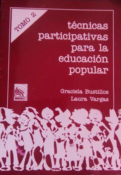 TÉCNICAS PARTICIPATIVAS PARA LA EDUCACIÓN POPULAR, TOMO 2