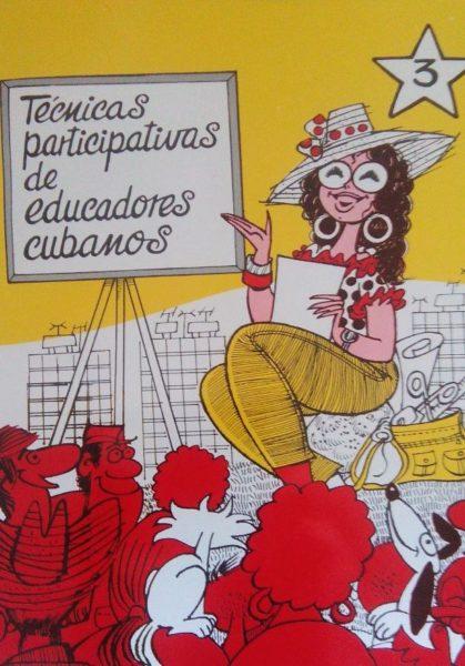 TÉCNICAS PARTICIPATIVAS DE EDUCADORES CUBANOS. TOMO III