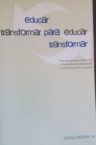 EDUCAR PARA TRANSFORMAR… TRANSFORMAR PARA EDUCAR