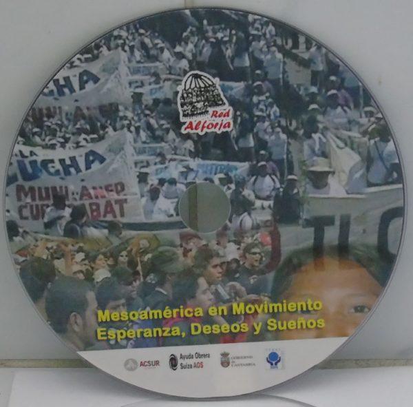 MESOAMERICA EN MOVIMIENTO: ESPERANZA, DESEOS Y SUEÑOS (CD)